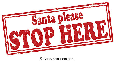 Santa please stop here - Stamp with text Santa please stop...