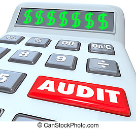 Audit word on a calculator with dollar signs in the digital display to illustrate a financial book keeper or accountant reviewing your money or finances for irregularity