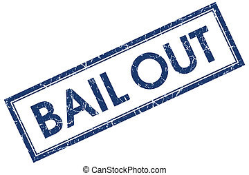 Bail out blue square grungy stamp isolated on white...