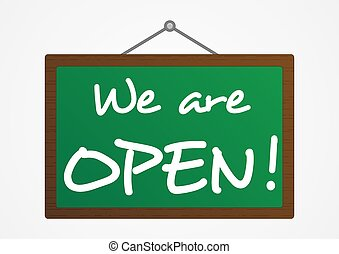 We are open banner - Isolated green board with We are open!...