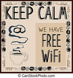 Keep calm and drink coffee. Vector illustration. Poster.