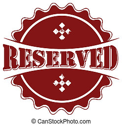 reserved stamp - reserved grunge stamp with on vector...