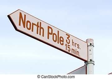 North Pole 3 hrs 15 min - Road sign to the North Pole Red...