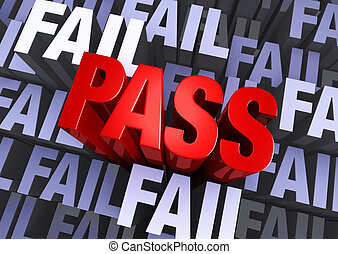 "Pass Not Fail - A bold, red ""PASS"" emerges from a muted 3d..."