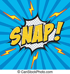 Snap! Comic Speech Bubble, Cartoon. - Comic Speech Bubble,...