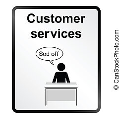 Customer Services Information Sign - Monochrome comical...