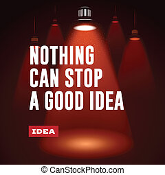 Idea concept. Nothing can stop a good idea. - Idea concept....