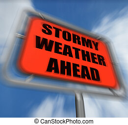 Stormy Weather Ahead Sign Displays Storm Warning or Danger
