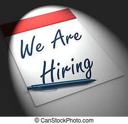 We Are Hiring Notebook Displays Employment Recruitment Or...