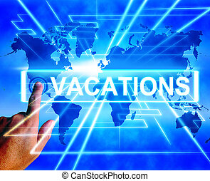 Vacations Map Displays Online Planning or Worldwide Vacation...