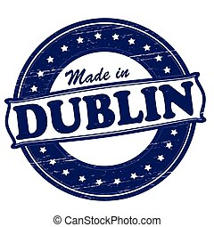 Made in Dublin - Stamp with text made in Dublin inside,...