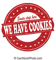 We have cookies - Stamp with text we have cookies inside,...