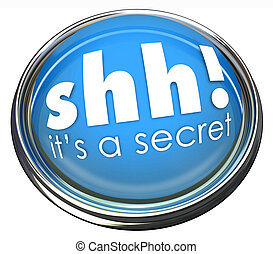 Ssh Its a Secret Words Button Light Confidential Information...