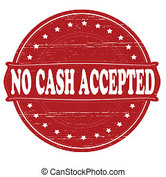 No cash accepted - Stamp with text no cash accepted inside,...
