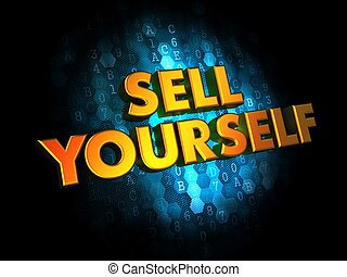 Sell Yourself - Gold 3D Words. - Sell Yourself - Gold 3D...