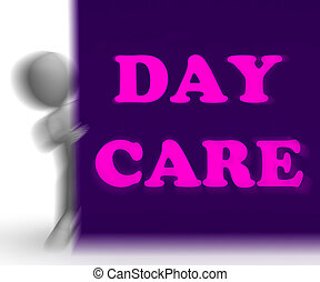 Day Care Placard Shows Day Care Centre - Day Care Placard...