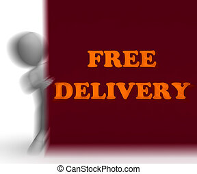 Free Delivery Placard Shows Express Shipping And No Charge