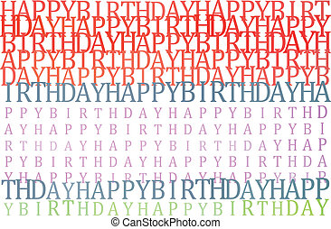 Happy birthday in different shades of orange, red, purple, pink, blue and green on white, typographic illustration, vector, eps 10