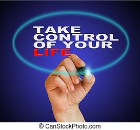 Take Control Of Your Life Concept - writing words Take...
