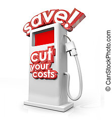 Save Fuel Gas Pump Filling Station Cut Your Costs Economy...