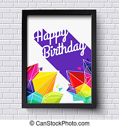 Abstract Happy Birthday card. Black frame on brick wall. Vector