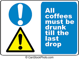 Funny humourous warning sign about coffee