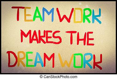 Teamwork Makes The Dream Work Concept