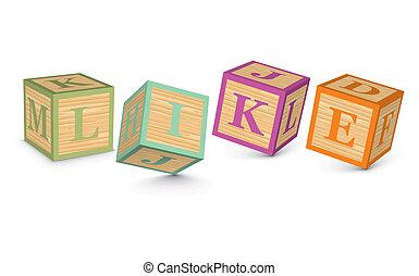 Word LIKE written with blocks