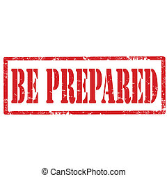 Be Prepared-stamp - Grunge rubber stamp with text Be...