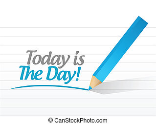 today is the day sign message illustration design over a...