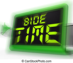 Bide Time Digital Clock Means Wait For Opportune Moment -...