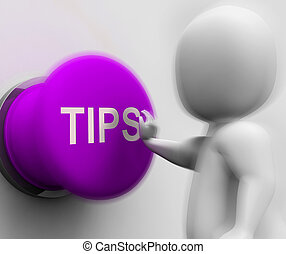 Tips Pressed Shows Hints Guidance And Advice