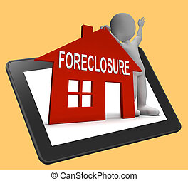 Foreclosure House Tablet Shows Repossession And Sale By...