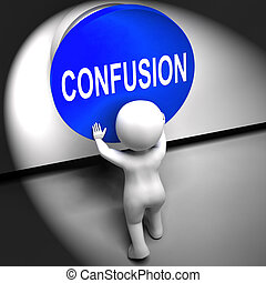 Confusion Pressed Means Puzzled Bewildered And Perplexed -...