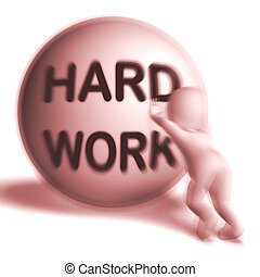 Hard Work Uphill Sphere Shows Difficult Working Labour -...