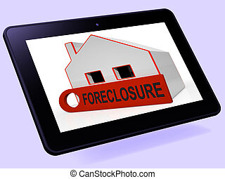 Foreclosure House Tablet Shows Repayments Stopped And...