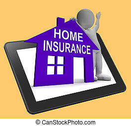 Home Insurance House Tablet Means Insuring Property