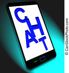 Chat On Mobile Shows Talking Typing Or Texting - Chat On...