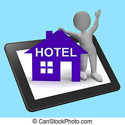 Hotel House Tablet Shows Vacation Accommodation And Rooms -...