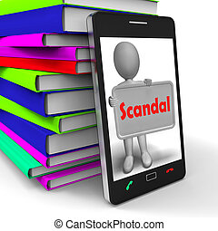 Scandal Phone Means Scandalous Act Or Disgrace - Scandal...