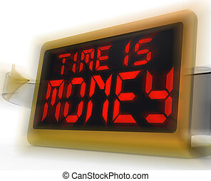 Time Is Money Digital Clock Shows Valuable And Important...