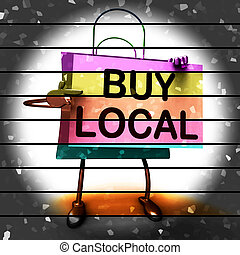 Buy Local Shopping Bag Shows Buying Products Locally - Buy...