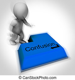 Confusion Keyboard Means Unsure Muddled Or Bewildered -...