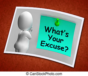 Whats Your Excuse Photo Means Explain Procrastination -...