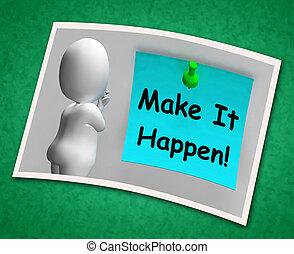 Make It Happen Photo Means Take Action - Make It Happen...
