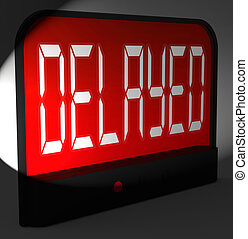 Delayed Digital Clock Shows Postponed Or Running Late -...