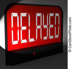 Delayed Digital Clock Shows Postponed Or Running Late -...