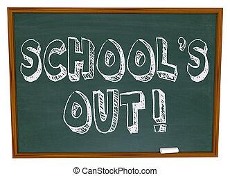 School\'s Out - Written on Chalkboard