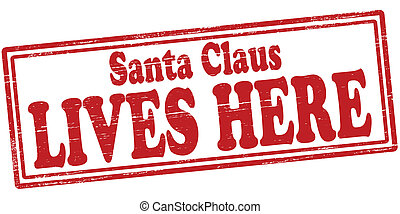 Santa Claus lives here - Stamp with text Santa Claus lives...
