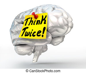 think twice brain conceptual image - think twice yellow note...